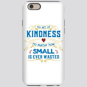 Act of Kindness iPhone 6 Tough Case