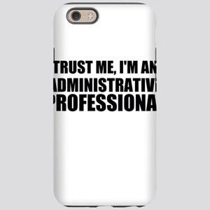 Trust Me, I'm An Administrative Professional iPhon