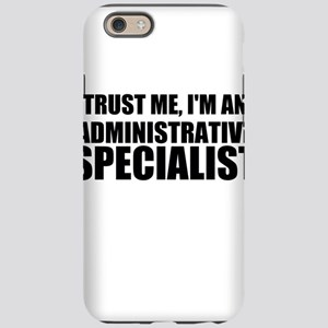 Trust Me, I'm An Administrative Specialist iPhone
