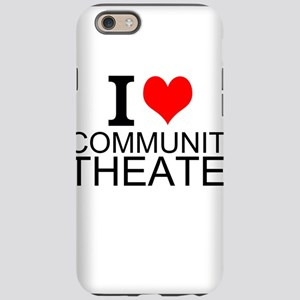 I Love Community Theater iPhone 6 Tough Case