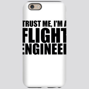 Trust Me, I'm A Flight Engneer iPhone 6/6s Tou
