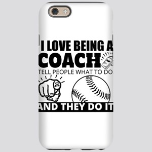 Baseball Coach Humor iPhone 6 Tough Case