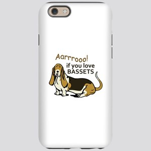 IF YOU LOVE BASSETS iPhone 6 Tough Case