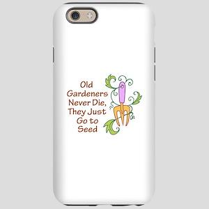 GARDENERS NEVER DIE iPhone 6 Tough Case