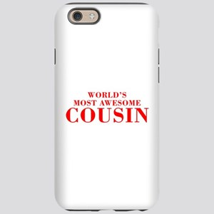 WORLDS MOST AWESOME Cousin-Bod red 300 iPhone 6 To