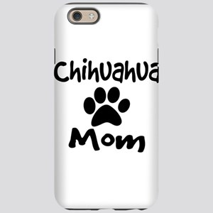 Chihuahua Mom iPhone 6 Tough Case