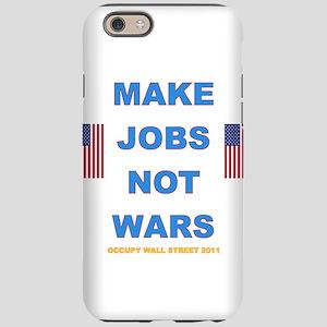 MAKE-JOBS-NOT-WARS iPhone 6 Tough Case