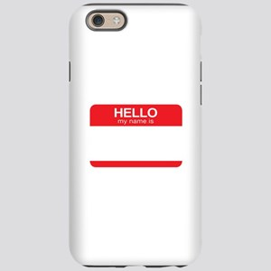 HELLO my name is iPhone 6 Tough Case