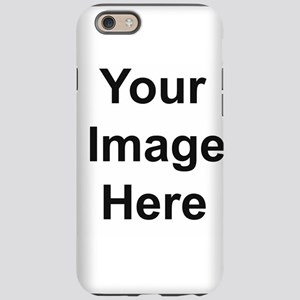 Add your own image iPhone 6 Tough Case