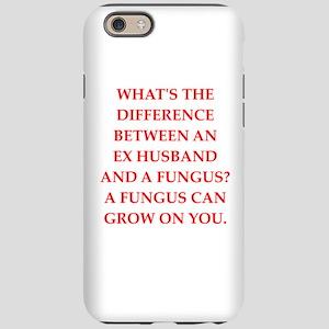 ex husband iPhone 6 Tough Case