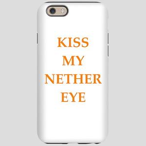 kiss my nether eye iPhone 6 Tough Case