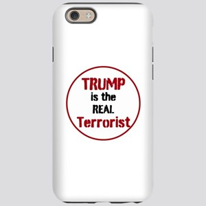 Trump is the real terrorist! iPhone 6/6s Tough Cas