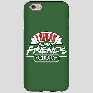 I Speak Friends Quotes iPhone 6/6s Tough Case