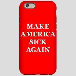 Make America Sick Again iPhone 6/6s Tough Case