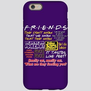 Friends Quotes iPhone 6/6s Tough Case