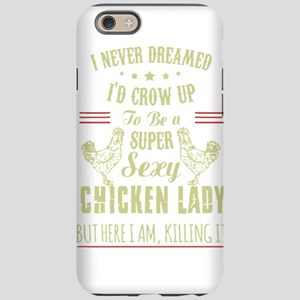 Chicken lady T-shirt iPhone 6/6s Tough Case
