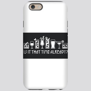 Is It That Time Already? iPhone 6/6s Tough Case
