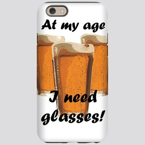 At my age I need glasses! iPhone 6 Tough Case