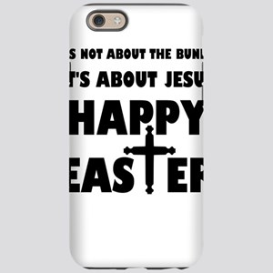 It's Not About The Bunny It's iPhone 6 Tough Case