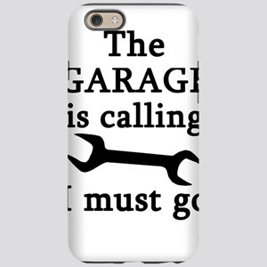 The Garage Is Calling I Must G iPhone 6 Tough Case
