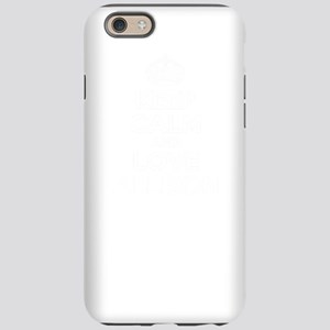 Keep Calm and Love ALLISON iPhone 6 Tough Case