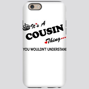 COUSIN thing, you wouldn't iPhone 6/6s Tough Case