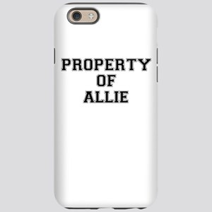 Property of ALLIE iPhone 6/6s Tough Case