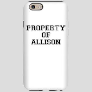 Property of ALLISON iPhone 6/6s Tough Case