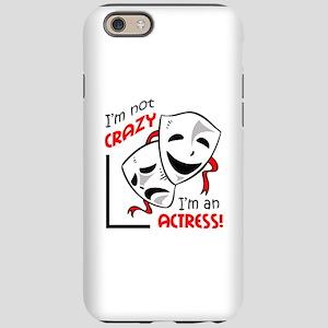 IM AN ACTRESS iPhone 6 Tough Case