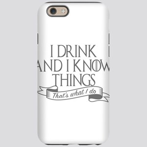 I drink and I know things G iPhone 6/6s Tough Case
