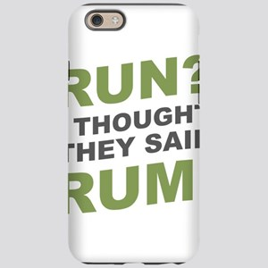 Run? I thought they said Rum! iPhone 6 Tough Case