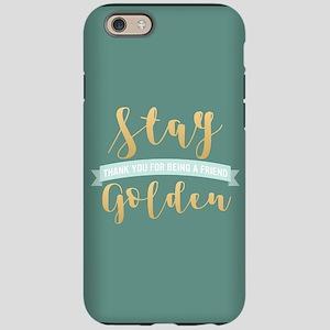 Golden Girls - Stay Golden iPhone 6/6s Tough Case