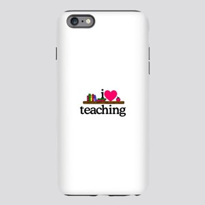 I Love Teaching/Desk iPhone Plus 6 Tough Case