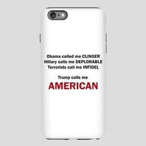 Trump calls me AMERICAN iPhone 6 Plus/6s Plus Toug