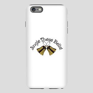 Jingle These Bells iPhone Plus 6 Tough Case
