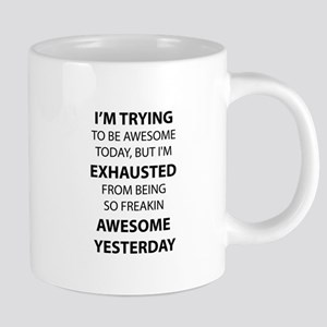 I Am Trying to Be Awesome Mugs