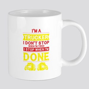 I'm a Trucker Don't Stop Tired Stop W Mugs