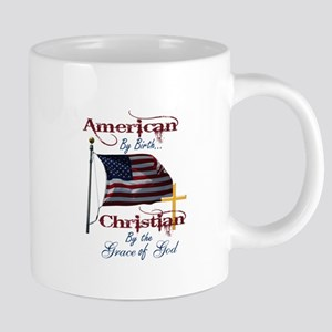 American by Birth Christian By Grace of God Mugs