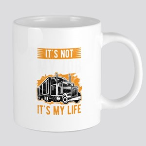 Trucker Not Just My Job, It's my Life Tru Mugs