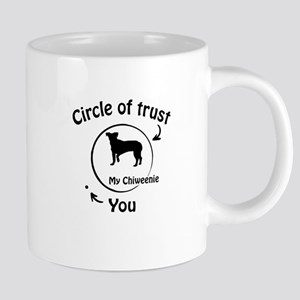 Circle Of Trust My Chiweenie Funny Gift Mugs