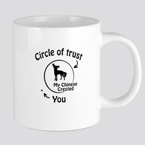 Circle Of Trust My Chinese Crested Funny Gift Mugs