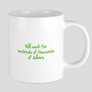 Will work for ... Mugs