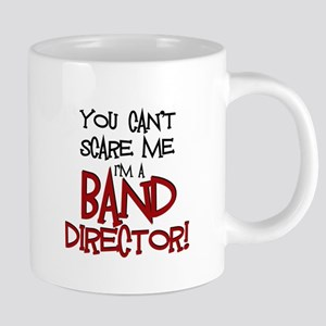 You Cant Scare Me...Band Mugs
