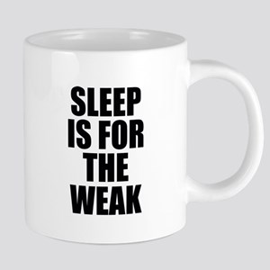 Sleep Is For The Weak Mugs