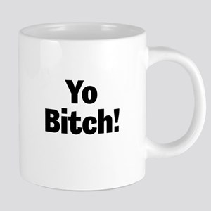 Yo Bitch! Mugs
