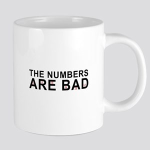 The Numbers Are Bad Mugs