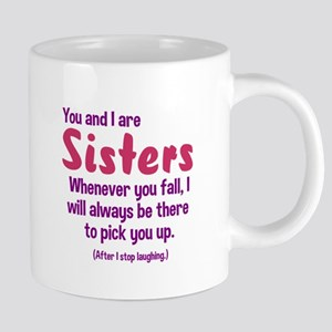 You and I are sisters Mugs