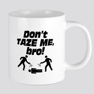 Don't Taze Me, Bro! Mugs