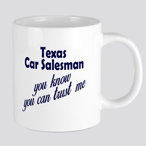 Texas Car Salesman You Know You Can Trust Me Mugs