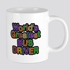 Worlds Greatest BUS DRIVER Mugs